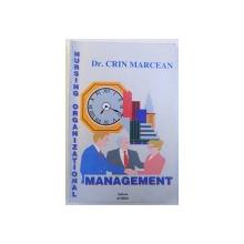 NURSING ORGANIZATIONAL SI MARKETING  -  INTELEGEREA SI CONDUCEREA OAMENILOR IN PROCESELE DE MUNCA de CRIN MARCEAN , 2000