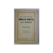 NUTRIREA ANIMALEOR DOMESTICE SI A OMULUI de H. VASILIU , 1933