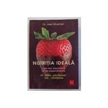 """NUTRITIA IDEALA - CELE MAI IMPORTANTE 50 DE SUPERALIMENTE - 101 RETETE """" PACATOASE """" , DAR ..SANATOASE de JOEY SHULMAN , 2013"""