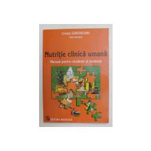 NUTRITIE CLINICA UMANA - MANUAL PENTRU STUDENTI SI REZIDENTI , sub redactia lui CRISTIAN SERAFICEANU , 2016
