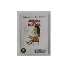 NUTZI , SPAIMA CONSTITUTII - JURNAL DE BORDEL de IOAN GROSAN , ilustratii de OCTAV MARDALE , 1995, PREZINTA HALOURI DE APA SI URME DE UZURA *