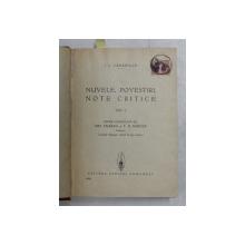 NUVELE , POVESTIRI , NOTE CRITICE / MOMENTE , SCHITE , AMINTIRI de I.L. CARAGIALE  , COLEGAT DE DOUA VOLUME I - II , EDITIE COMENTATA de MIH. PAULIAN si T.D. MARUTA , PERIOADA INTERBELICA