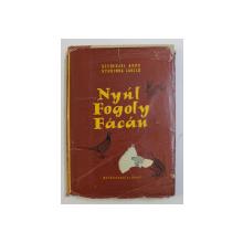 NYUL , FOGOLY , FACAN a SZEDERJEI AKOS ( IEPURELE , POTARNICHEA SI FAZANUL ) es STUDINKA LASZLO , 1957