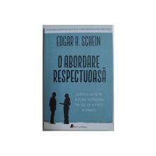 O ABORDARE RESPECTUOASA de EDGAR H. SCHEIN , 2018