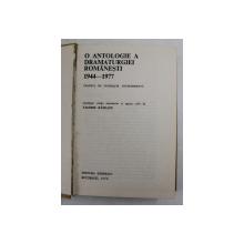 O ANTOLOGIE A DRAMATURGIEI ROMANESTI 1944 - 1977 - TEATRUL DE INSPIRATIE CONTEMPORANA , antologie de VALERIU RAPEANU , VOLUMUL I , 1978