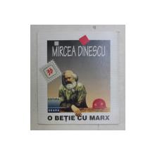 O BETIE CU MARX de MIRCEA DINESCU , 1996 , DEDICATIE*
