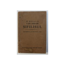 O BOALA CARE DISPARE : SIFILISUL - PROGRESUL SI REGRESUL SAU de GERHARD VENZMER , 1933
