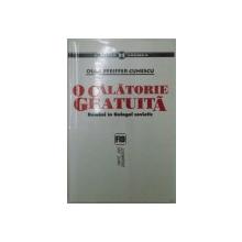 O CALATORIE GRATUITA , ROMANI IN GULAGUL SOVIETIC de OLGA PFEIFFER CUNESCU , Bucuresti 2003 *PREZINTA HALOURI DE APA