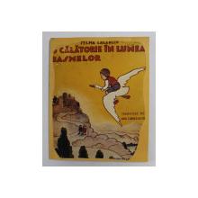 O CALATORIE IN LUMEA BASMELOR / A DOUA CALATORIE IN LUMEA BASMELOR de SELMA LAGERLOF, TRADUCERE DE ANA CANARACHE