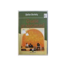 O CARTE PE SAPTAMANA de STEFAN BORBELY , 2007