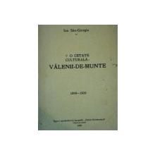 O CETATE CULTURALA VALENII DE MUNTE 1908- 1928  de ION SAN GIORGIU