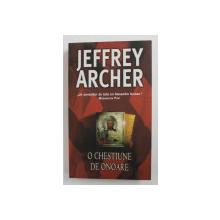O CHESTIUNE DE ONOARE de JEFFREY ARCHER , 2006