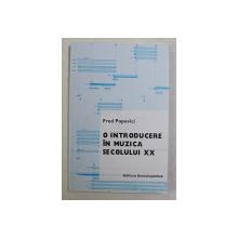O INTRODUCERE IN MUZICA SECOLULUI XX de FRED POPOVICI , 2004