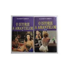 O ISTORIE A AMANTELOR de ELISABETH ABBOTT , VOLUMELE I- II , 2014