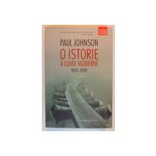 O ISTORIE A LUMII MODERNE 1920 - 2000 de PAUL JOHNSON