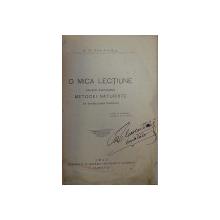 O MICA LECTIUNE ASUPRA AVANTAJELOR METODEI NATURISTE IN VINECAREA BOALELOR  de S. D. MANTEA , 1910