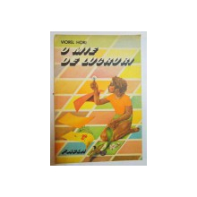 O MIE DE LUCRURI de VIOREL HORJ , VOLUM ILUSTRAT de ESTERA TAKACS , 1980
