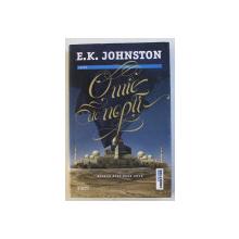 O MIE DE NOPTI de E.K. JOHNSTON , 2016