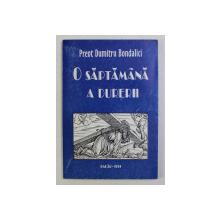 O SAPTAMANA A DURERII de DUMITRU BONDALICI , 1999