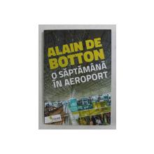 O SAPTAMANA IN AEROPORT de ALAIN DE BOTTON , 2017