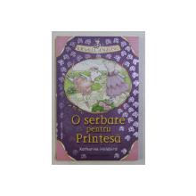 O SERBARE PENTRU PRINTESA de KATHARINE HOLABIRD , ILUSTRATII de CHRIS RUSSELL , 2006