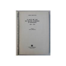 O SUTA DE ANI DE TEATRU EVREIESC IN ROMANIA 1876-1976 de ISRAIL BERCOVICI , 1982