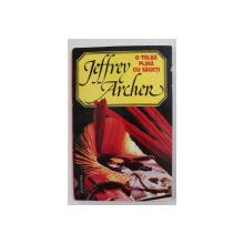 O TOLBA PLINA CU SAGETI de JEFFREY ARCHER , 1994