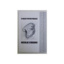 O VIATA PENTRU MUZICA de NICOLAE CIOBANU , 2005