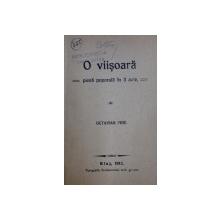 O VIISOARA  - PIESA POPORALA IN 3 ACTE de OCTAVIAN PRIE , 1912