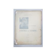 O VIZITA LA CATEVA BISERICI DIN SERBIA de G. BALS - BUCURESTI, 1911