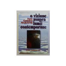 O VIZIUNE ASUPRA LUMII CONTEMPORANE de IVES GANDRA MARTINS , 2001