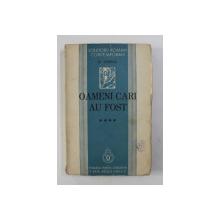 OAMENI CARE AU FOST de N. IORGA , VOLUMUL IV , 1939 , EDITIA I *