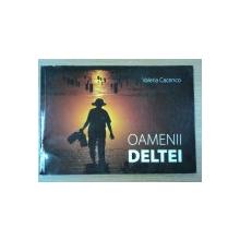 OAMENII DELTEI-VALERIA CACENCO  2012