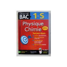 OBJECTIF BAC - 1re S - PHYSIQUE CHIMIE  par DIDIER ALBRAND ...ANNE - LAURE RAMON , 2014