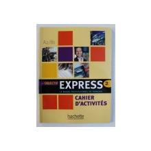 OBJECTIF EXPRESS - LE MONDE PROFESSIONNEL EN FRANCAIS 2 - CAHIER D ' ACTIVITES A 2 / B1  par NATHALIE GILLET et BEATRICE TAUZIN , 2009
