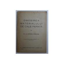 OBOSIREA MATERIALULUI DE CALE FERATA de CORNELIU MIKLOSI
