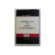 OBSERVATII DE LIMBA ROMANEASCA de PAUL IORGOVICI , editie critica de DOINA BOGDAN  - DASCALU si CRISU DASCALU , 1979