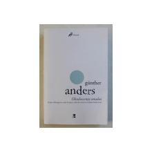 OBSOLESCENTA OMULUI de GUNTHER ANDERS , VOLUMUL II , 2016