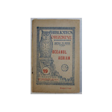 OCEANUL AERIAN de ABATELE TH. MOREUX , BIBLIOTECA ' ORIZONTUL ' , NO . 19 , EDITIE INTERBELICA