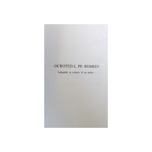 OCROTITI - L PE ROMEO  - INTAMPLARI CU SCRIITORI SI NU  NUMAI ... de ILIE TANASACHE , 2008