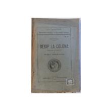 OEDIP LA COLONA de SOFOLE , BIBLIOTECA AUTORILOR CLASICI GRECI SI ROMANI No. 8 , 1921