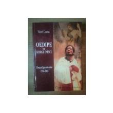 OEDIPE de GEORGE ENESCU . DOSARUL PREMIERELOR 1936-2003 de VIOREL COSMA , 2004