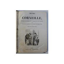 OEUVRES DE CORNEILLE , EDITION ILLUSTREE DE 85 VIGNETTES par PAUQUET , EDITIE DE SECOL XIX