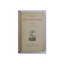 OEUVRES DE SULLY PRUDHOMME - POESIES 1879 - 1888 , LE PRISME - LE BONHEUR , EDITIE DE INCEPUT DE SECOL XX
