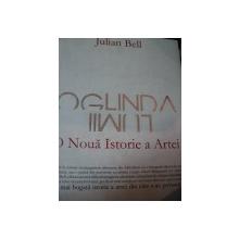 OGLINDA LUMII,O NOUA ISTORIE A ARTEI-JULIAN BELL