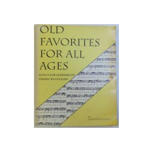 OLD FAVORITES FOR ALL AGES, SONGS FOR LEARNERS OF ENGLISH by ANNA MARIA MALKOC, 1992