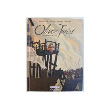 OLIVER TWIST par CHARLES DICKENS , scenario LOIC DAUVILLIER , dessin OLIVIER DELOYE , ALBUM CU BENZI DESENATE , 2017