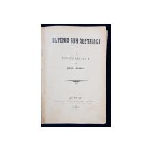 OLTENIA SUB AUSTRIECI, DOCUMENTE de CONST. GIURESCU - BUCURESTI, 1909