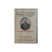 OMAGIU DECANULUI APICULTORILOR ROMANI  N . NICOLAESCU de D . I . STAMATELACHE , 1935