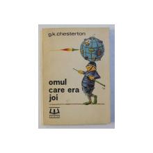 OMUL CARE ERA JOI de G.K. CHESTERTON , 1991